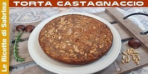 VIDEO TORTA CASTAGNACCIO FATTA IN CASA