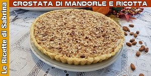 VIDEO CROSTATA DI RICOTTA E MANDORLE