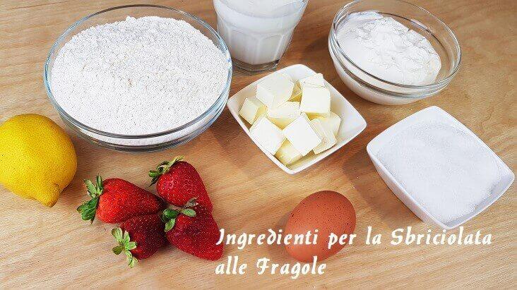 Ingredienti per la Sbriciolata Ricotta e Fragole