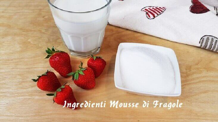 Ingredienti per la Mousse di Fragole